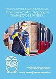 Prevención de Riesgos laborales.Procedimientos de Trabajo Seguro en trabajos de limpieza : PTS para trabajos de LIMPIEZA