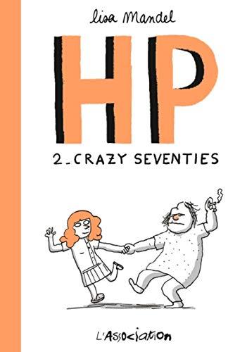 HP, Tome 2 : Crazy seventies : De 1974 à 1982 souvenirs infirmiers