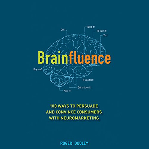Brainfluence: 100 Ways to Persuade and Convince Consumers with Neuromarketing cover art