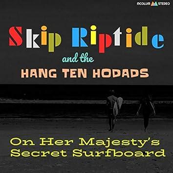 On Her Majesty's Secret Surfboard