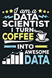 Data Scientist Science Coffee Machine Learning Gift: Notebook Planner - 6x9 inch Daily Planner Journal, To Do List Notebook, Daily Organizer, 114 Pages