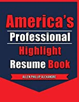 America's Professional Highlight Resume Book