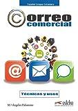 Correo comercial - técnicas y uso: tecnicas y usos: Libro del alumno (B1-B2) (Fines específicos - Jóvenes y adultos - Correo comercial - Nivel B1-B2)