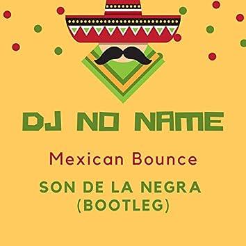 Mexican Bounce (Son De La Negra Bootleg)