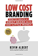 Low Cost Branding: How to create a great brand with very