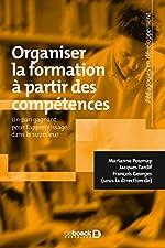 Organiser la formation à partir des compétences, Un pari gagnant pour l'apprentissage dans le supérieur de Marianne Poumay