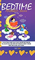 Bedtime Meditation Stories for Kids: A Collection of Short Tales to Help Children and Toddlers Fall Asleep, Relax and Thrive with Fantastic Stories to Dream About for All Ages. Easy to Read