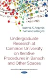 Undergraduate Research at Cameron University on Iterative Procedures in Banach and Other Spaces
