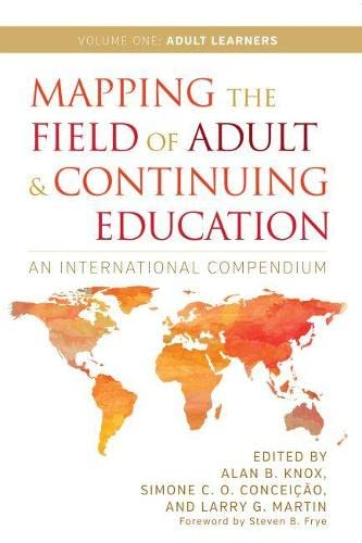Compare Textbook Prices for Mapping the Field of Adult and Continuing Education: An International Compendium  ISBN 9781620365250 by Knox, Alan B.,Conceição, Simone C. O.,Martin, Larry G.,Frye, Steven B.