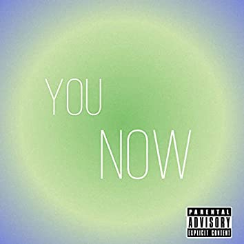 You now