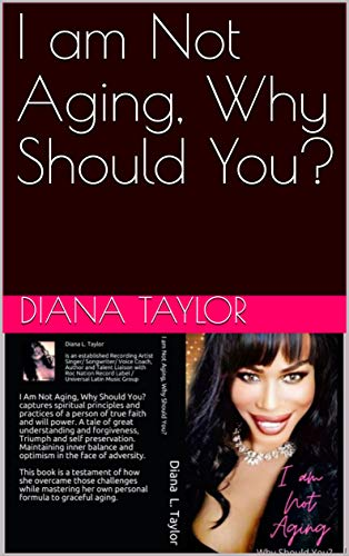I am Not Aging, Why Should You? (English Edition)