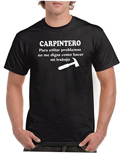 Camisetas divertidas Child Carpintero, para Evitar Problemas no me digas como Hacer mi Trabajo - para Hombre Camisetas Talla XL Color Negro
