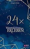 24 x Weihnachten neu erleben