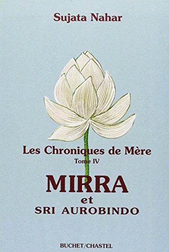 Les Chroniques de mère, tome IV : Mirra et Sri Aurobindo