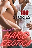 Hard Erotica: 100 Explicit Hardcore Taboo Adult Sex Stories for Hot Men Women and Couples (Erotic Short Stories Sexy XXX Forbidden Fantasies Book 1)