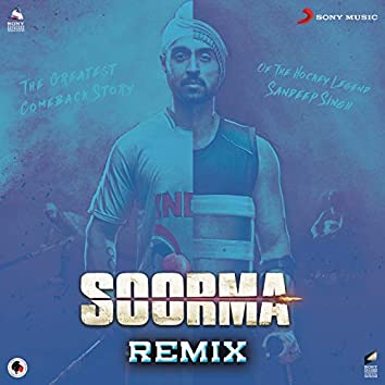 Soorma Remix