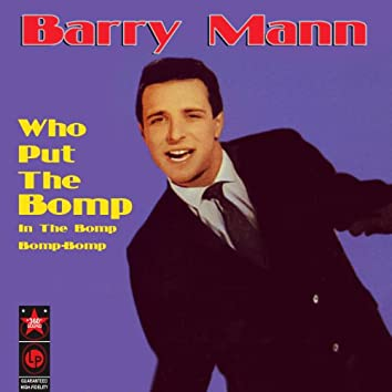 Who Put The Bomp In The Bomp-Bomp-Bomp