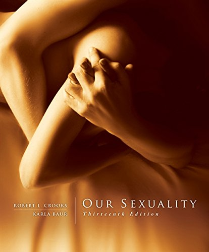 Compare Textbook Prices for Our Sexuality 13 Edition ISBN 9781305646520 by Crooks, Robert L.,Baur, Karla