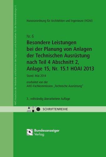 HOAI - Besondere Leistungen bei der Planung von Anlagen der Technischen Ausrüstung nach Teil 4 Abschnitt 2, Anlage 15, Nr. 15.1 HOAI 2013: AHO Heft 6