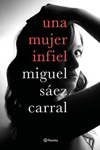 Una mujer infiel (Autores Espaoles e Iberoamericanos)