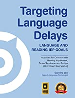 Targeting Language Delays: Language and Reading IEP Goals