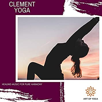 Clement Yoga - Healing Music For Pure Harmony