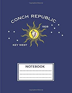 Notebook: Key West Notebook Journal To Write In | Conch Republic Flag | Key West Gifts For Women Men Boys Girls Teens Kids...