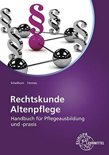 Rechtskunde Altenpflege: Handbuch für Pflegeausbildung und -praxis