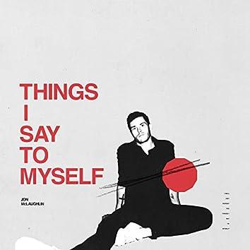 Things I Say To Myself