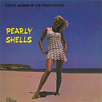 Pearly Shells (Exotic Sounds Of The South Pacific)