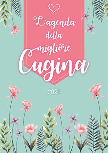 L'agenda della migliore cugina 2021: Agenda personalizzata 2021 | Settimanale da Gennaio a Dicembre | Formato A5 | 124 pagine |