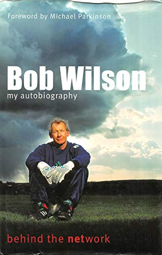 Bob Wilson - Behind the Network: My Autobiography (English Edition)