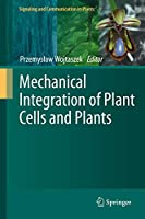 Mechanical Integration of Plant Cells and Plants (Signaling and Communication in Plants (9))