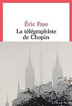 La télégraphiste de Chopin d'Eric Faye