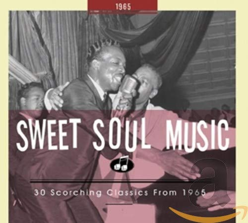Sweet Soul Music - 30 Scorching Classics from 1965