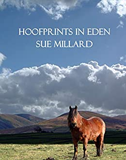 Hoofprints in Eden : Nobbut Thirty Year by [Sue Millard]