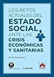 Los retos actuales del Estado social ante las crisis económicas y sanitarias: 1 (Monografía)