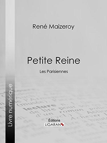 Petite Reine: Les Parisiennes (French Edition)