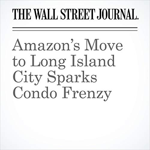 Amazon's Move to Long Island City Sparks Condo Frenzy audiobook cover art
