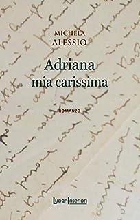 Adriana mia carissima