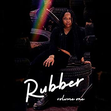 Rubber (Vol I)