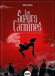 Les soeurs Carmines, tome 1 : Le complot des corbeaux par Ariel Holzl