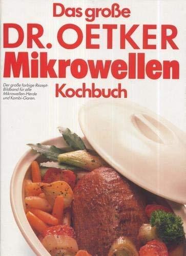 Das große Dr. Oetker Mikrowellen Kochbuch