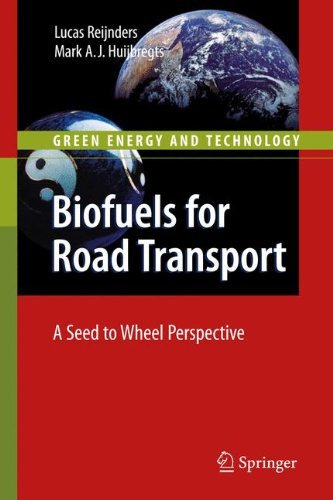 Biofuels for Road Transport: A Seed to Wheel Perspective (Green Energy and Technology)