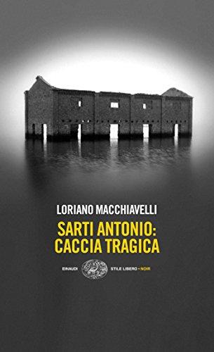Sarti Antonio: caccia tragica (I casi dell'ispettore Sarti Vol. 2)