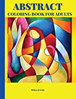 Abstract Coloring Book for Adults: Relaxing Coloring Book for Adults Abstract Art Coloring Book Mandala 50 Patterns Stress Relieving Designs Abstract Designs for Relaxation
