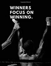 WINNERS FOCUS ON WINNING LOSERS FOCUS ON WINNERS: Motivational&Positive Notebook, Journal, Diary (110 Pages, Blank, 8.5 x 11)
