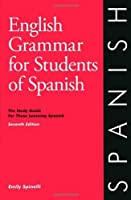 English Grammar for Students of Spanish: The Study Guide for Those Learning Spanish, Seventh edition (O&H Study Guides) by Emily Spinelli(2012-05-28)