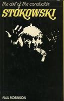 Stokowski: Art of the Conductor