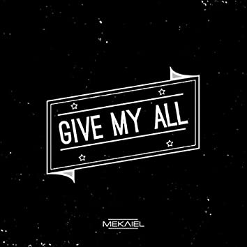 Give My All